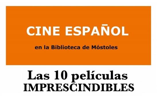 10 imprescindibles CINE ESPAÑOL